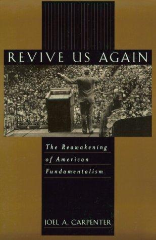 Revive Us Again The Reawakening of American Fundamentalism  1999 edition cover