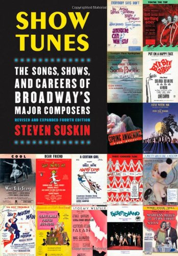 Show Tunes The Songs, Shows, and Careers of Broadway's Major Composers 4th 2010 edition cover