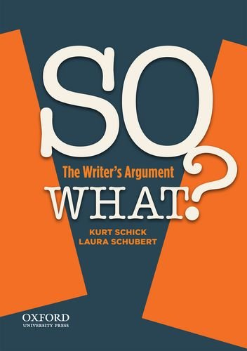 So What? The Writer's Argument N/A edition cover