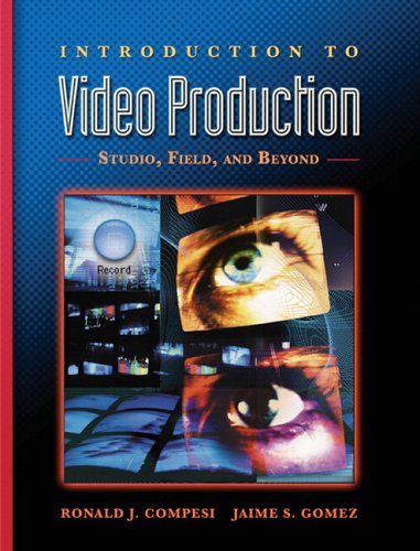 Introduction to Video Production Studio, Field, and Beyond  2006 9780205361076 Front Cover