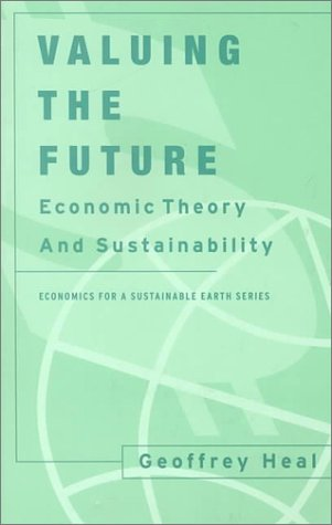 Valuing the Future Economic Theory and Sustainability  1998 (Reprint) 9780231113076 Front Cover