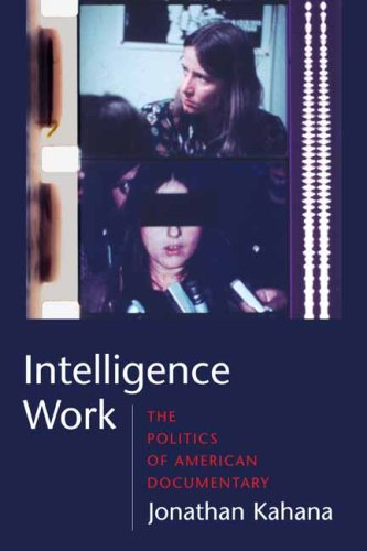 Intelligence Work The Politics of American Documentary  2008 edition cover