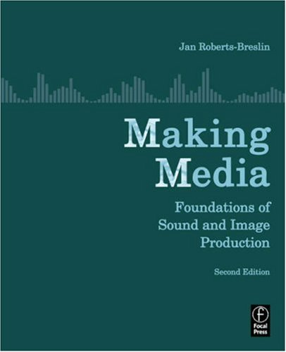 Making Media Foundations of Sound and Image Production 2nd 2008 (Revised) edition cover