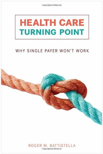 Health Care Turning Point Why Single Payer Won't Work  2010 edition cover
