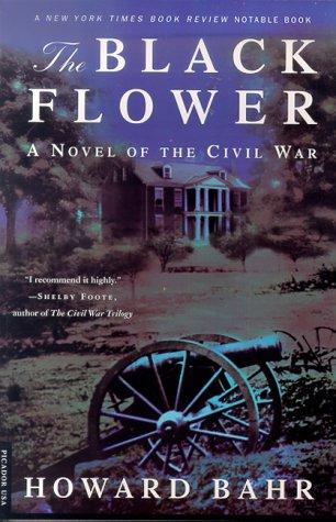 Black Flower A Novel of the Civil War  2000 (Revised) 9780312265076 Front Cover