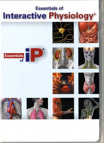 Essentials of Interactive Physiology Essentials of Human Anatomy and Physiology 10th 2012 edition cover
