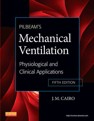 Pilbeam's Mechanical Ventilation Physiological and Clinical Applications 5th 2011 edition cover