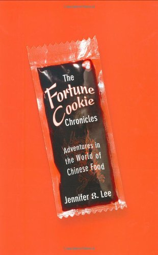 Fortune Cookie Chronicles Adventures in the World of Chinese Food  2008 edition cover