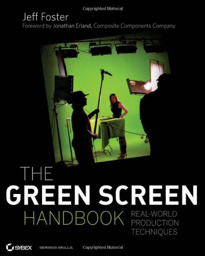 Green Screen Handbook Real-World Production Techniques  2010 (Handbook (Instructor's)) edition cover