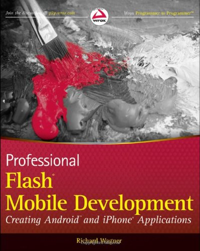 Professional Flash Mobile Development Creating Android and iPhone Applications  2011 edition cover