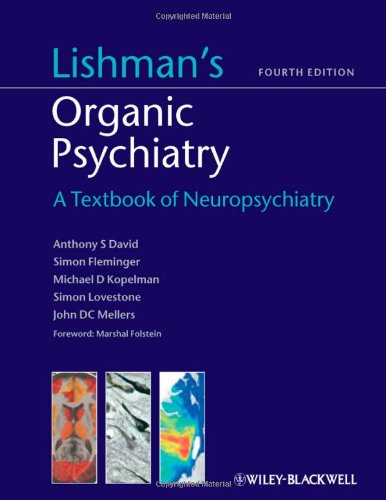 Lishman's Organic Psychiatry A Textbook of Neuropsychiatry 4th 2012 9780470675076 Front Cover