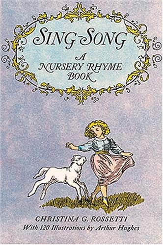 Sing-Song A Nursery Rhyme Book Reprint edition cover