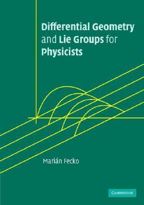 Differential Geometry and Lie Groups for Physicists   2006 9780521845076 Front Cover