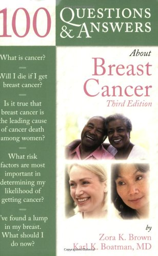 100 Questions and Answers about Breast Cancer  3rd 2009 (Revised) 9780763760076 Front Cover