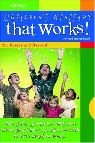 Children's Ministry That Works! The Basics and Beyond  2002 (Revised) edition cover