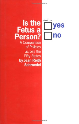 Is the Fetus a Person? A Comparison of Policies Across the Fifty States  2000 edition cover