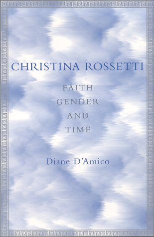 Christina Rossetti Faith, Gender and Time  1999 edition cover