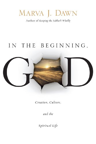In the Beginning, GOD Creation, Culture, and the Spiritual Life  2009 9780830837076 Front Cover