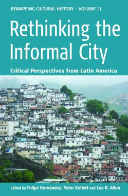 Rethinking the Informal City Critical Perspectives from Latin America  2012 edition cover