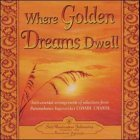 Where Golden Dreams Dwell: Instumental Arrangements from Selections of Paramahansa Yogananda's Cosmic Chants  2004 9780876125076 Front Cover