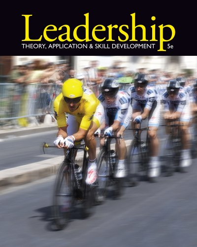 Leadership Theory, Application, and Skill Development 5th 2013 9781111827076 Front Cover