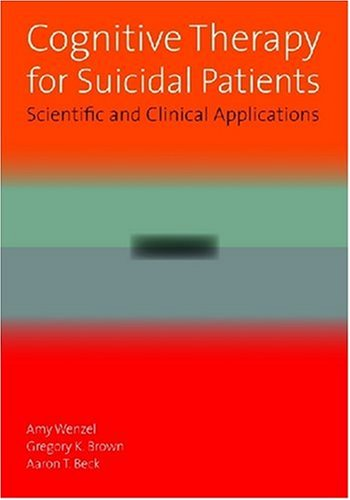 Cognitive Therapy for Suicidal Patients Scientific and Clinical Applications  2009 edition cover