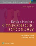 Berek and Hacker's Gynecologic Oncology  6th 2015 (Revised) 9781451190076 Front Cover
