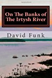 On the Banks of the Irtysh River  N/A 9781492706076 Front Cover