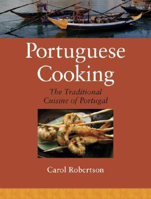 Portuguese Cooking The Traditional Cuisine of Portugal  2008 9781556437076 Front Cover