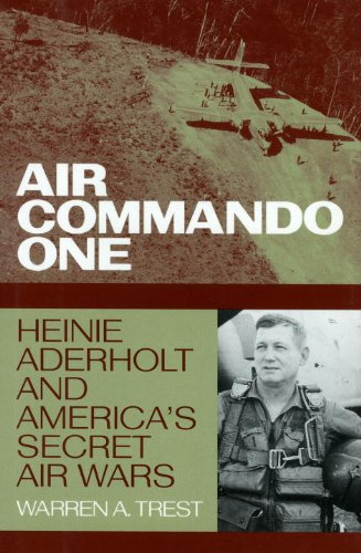 Air Commando One Heinie Aderholt and America's Secret Air Wars  2000 edition cover