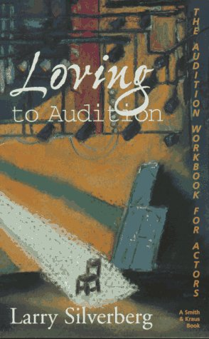 Loving to Audition : The Audition Workbook 1st edition cover