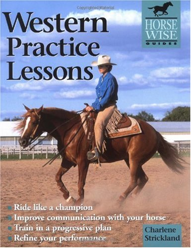 Western Practice Lessons Ride Like a Champion, Train in a Progressive Plan, Improve Communication with Your Horse, Refine Your Performance  2000 edition cover