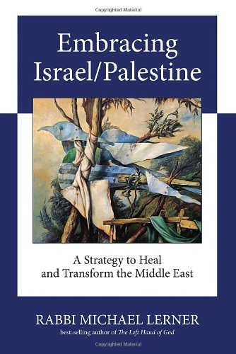 Embracing Israel/Palestine A Strategy to Heal and Transform the Middle East  2011 edition cover