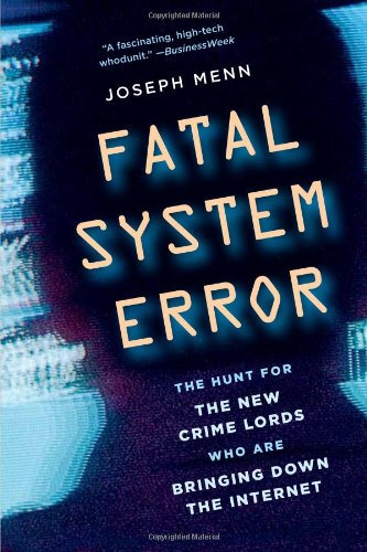 Fatal System Error The Hunt for the New Crime Lords Who Are Bringing down the Internet  2010 edition cover