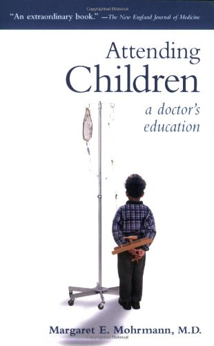 Attending Children A Doctor's Eduction  2005 edition cover