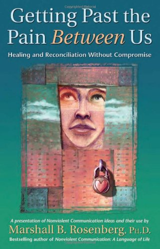 Getting Past the Pain Between Us Healing and Reconciliation Without Compromise  2005 edition cover