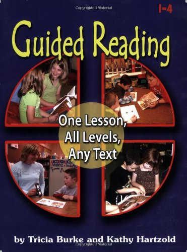 Guided Reading : One Lesson, All Levels, Any Text  2007 9781934026076 Front Cover