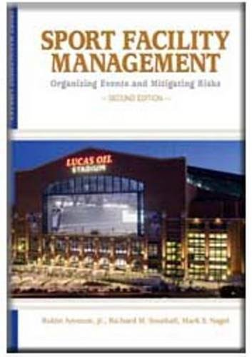 Sport Facility Management Organizing Events and Mitigating Risks 2nd 2010 edition cover