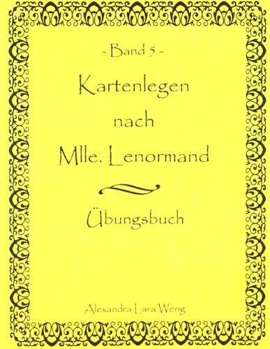 Kartenlegen nach Mlle. Lenormand Band 5 �bungsbuch  2009 9783837091076 Front Cover