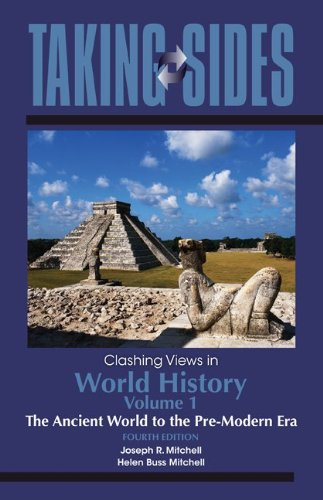 Taking Sides: Clashing Views in World History, Volume 1: the Ancient World to the Pre-Modern Era  4th 2012 edition cover