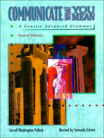 Communicate What You Mean A Concise Advanced Grammar 2nd 1997 (Revised) edition cover