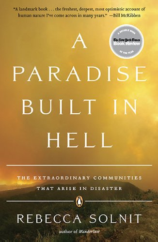 Paradise Built in Hell The Extraordinary Communities That Arise in Disaster  2010 edition cover