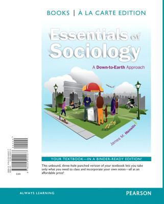 Essentials of Sociology A down-To-Earth Approach, Books a la Carte Edition 10th 2013 edition cover