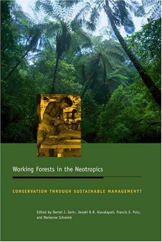 Working Forests in the Neotropics Conservation Through Sustainable Management?  2004 9780231129077 Front Cover