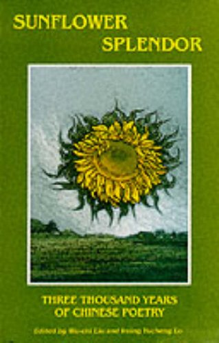 Sunflower Splendor Three Thousand Years of Chinese Poetry  1990 (Reprint) 9780253206077 Front Cover