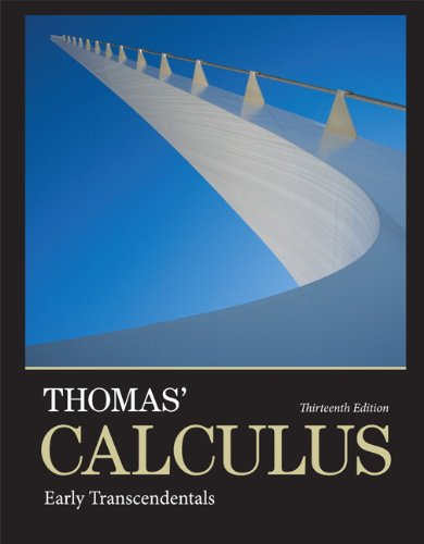 Thomas' Calculus Early Transcendentals 13th 2014 9780321884077 Front Cover