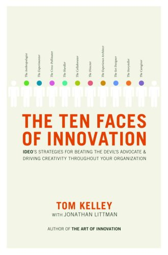 Ten Faces of Innovation IDEO's Strategies for Defeating the Devil's Advocate and Driving Creativity Throughout Your Organization  2005 edition cover