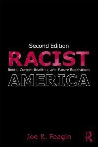 Racist America Roots, Current Realities and Future Reparations 2nd 2009 (Revised) edition cover