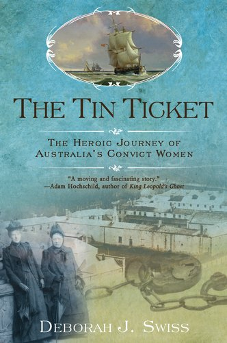 Tin Ticket The Heroic Journey of Australia's Convict Women  2011 edition cover