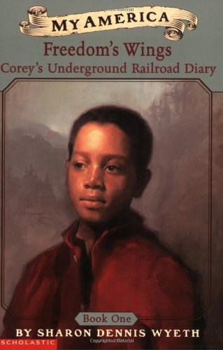 Freedom's Wings Corey's Underground Railroad Diary  2001 edition cover